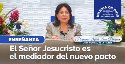 El-Señor-Jesucristo-es-el-mediador-del-nuevo-pacto-18-de-Junio-de-2020-Hna.-María-Luisa-Piraquive-420x215