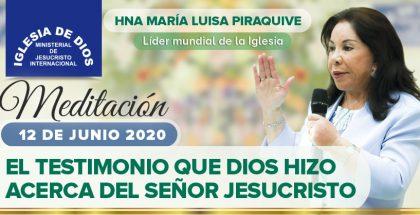 Meditación-El-testimonio-que-Dios-hizo-acerca-del-Señor-Jesucristo-Hna.-María-Luisa-Piraquive-12-de-Junio-de-2020-IDMJI-420x215